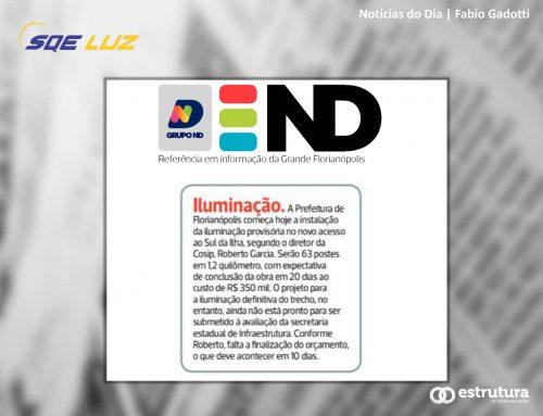 Iluminação provisória no sul da Ilha de SC é destaque no Notícias do Dia.