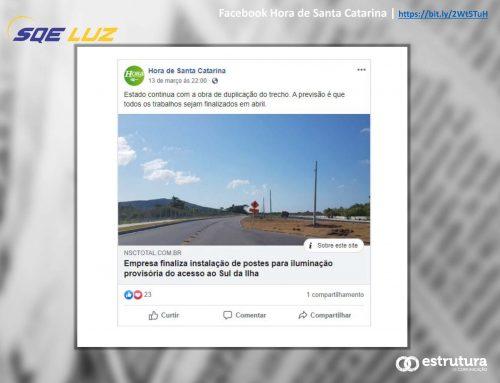 Obra da iluminação provisória no sul da Ilha de SC é destaque no Hora de Santa Catarina.